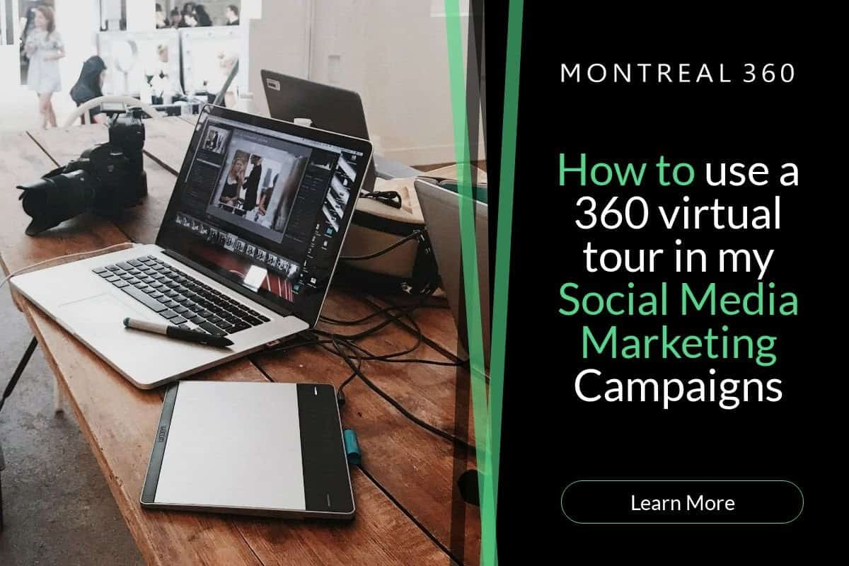 How to Use a 360 Virtual Tour in My Social Media Marketing Campaigns